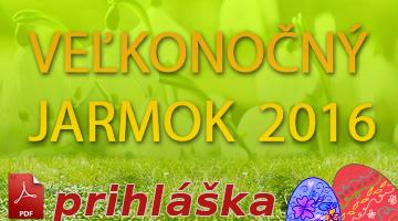 Prihláška na Veľkonočný jarmok 2016